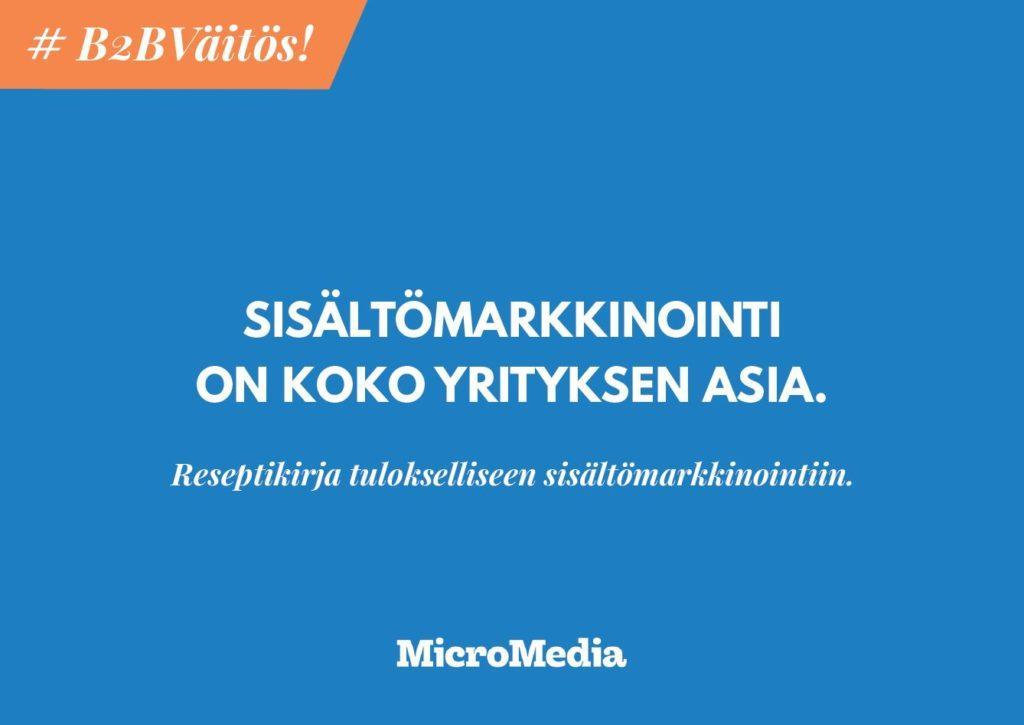 Tietopankki_Sisaltomarkkinointi_on_koko_yrityksen_asia_MicroMediaOy